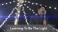 Learning To Be The Light